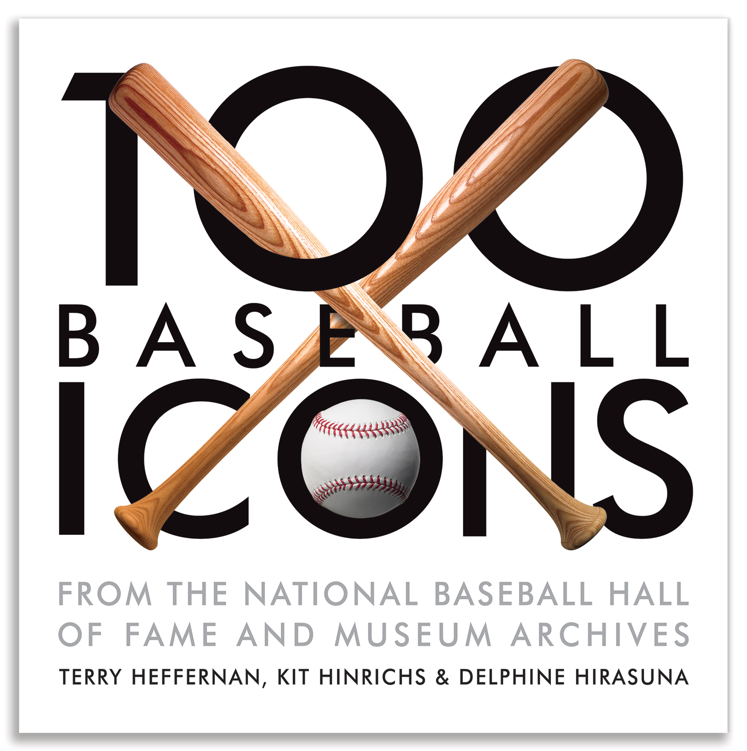 100 Baseball Icons from the National Baseball Hall of Fame and Museum Archives