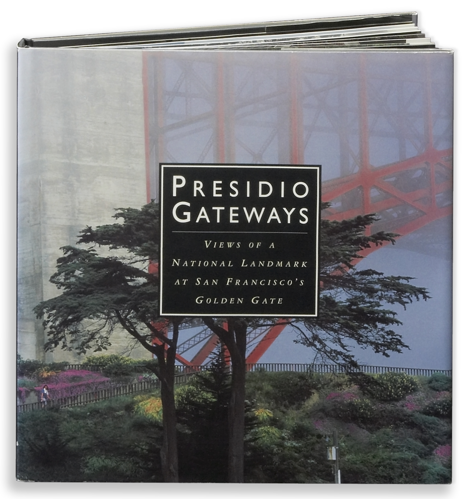 Presidio Gateways: Views of a National Landmark at San Francisco's Golden Gate