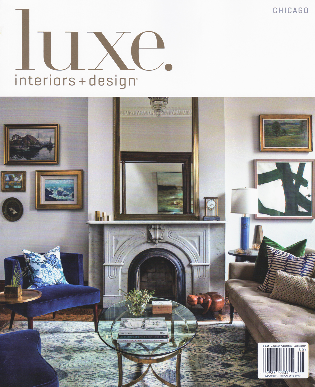 Luxe Interiors + Design Magazine - Chicago   July / August 2016
