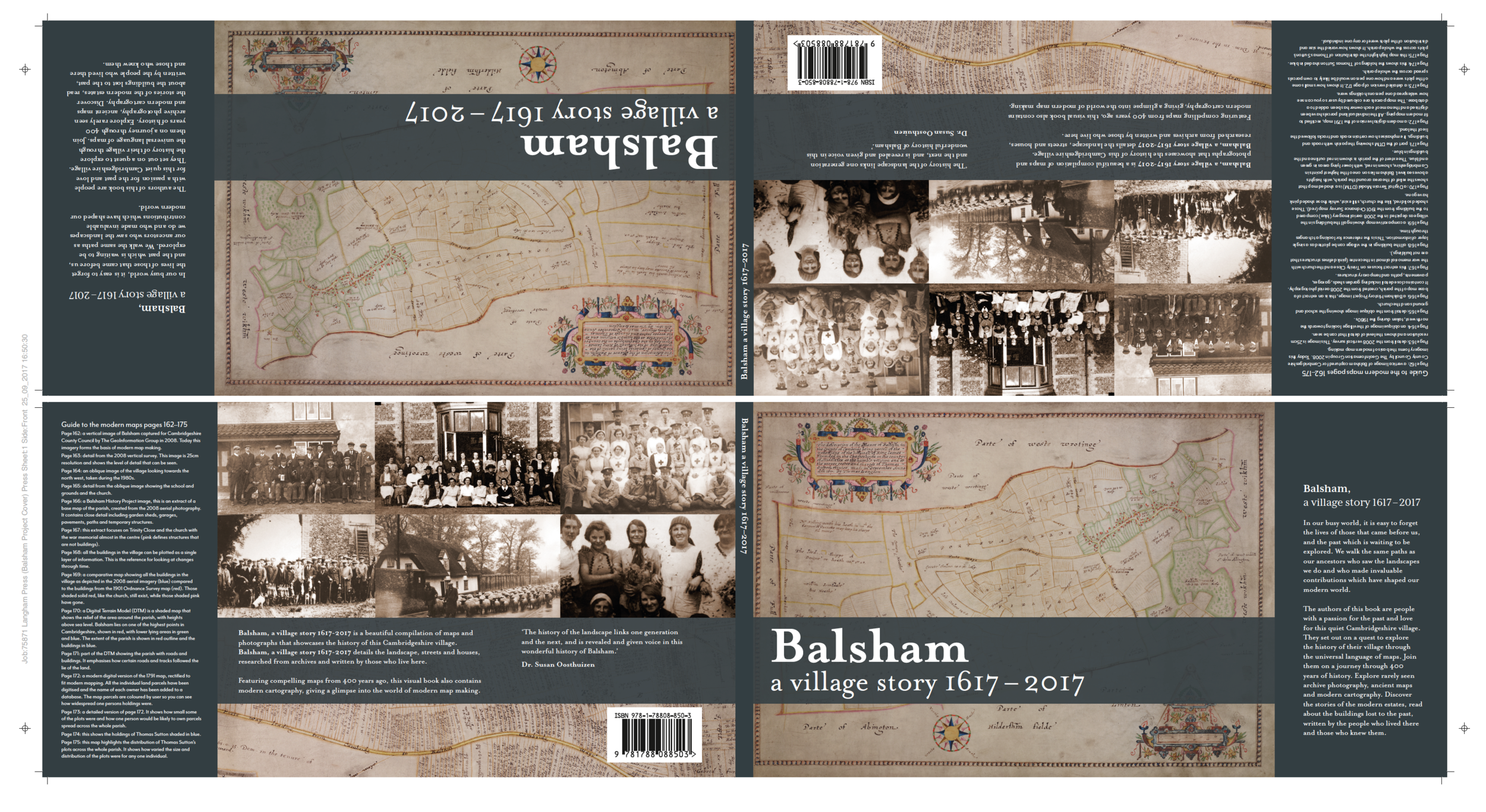 A printers proof for the cover of Balsham, a village story 1617-2017 taken from print ready files supplied by Hello Lovely. Note that I have supplied the barcode for the ISBN, spine and a custom cover design with pull out information flaps.