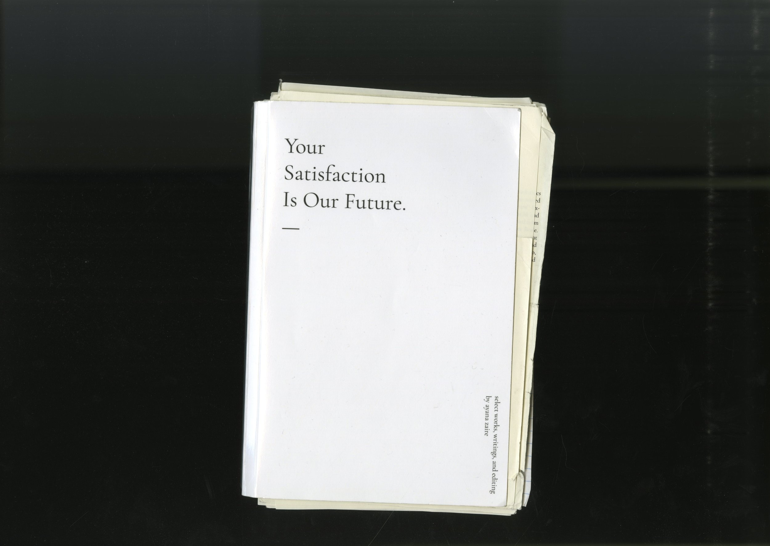 """Your Satisfaction is Our Future"" anthology commemorating the writings, research, work, and images that have come to embody the study on labor, textiles, and capitalism."