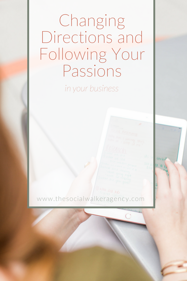 Changing Directions and Following Your Passions in Your Business  |  The Social Walker Agency