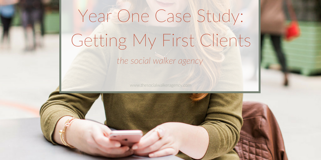 Year One Case Study: Getting My First Clients  |  The Social Walker Agency