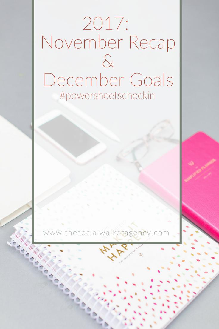 2017: November Recap & December Goals | The Social Walker Agency