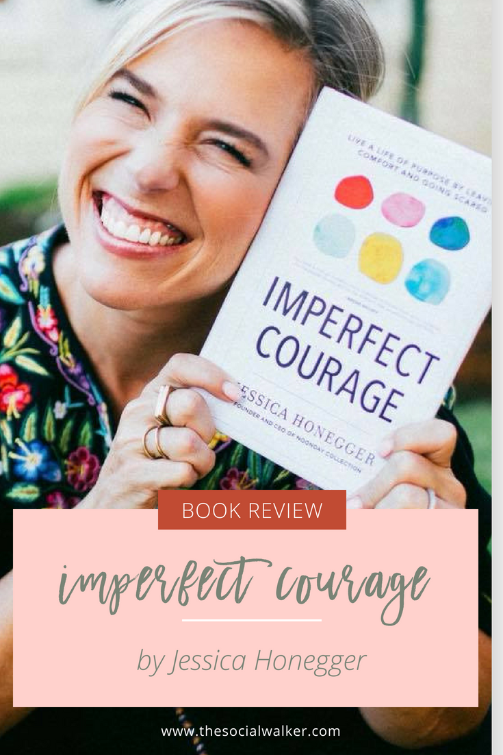 Imperfect Courage doesn't mean your fearless, it means you step into the fear and go scared.  ||  Imperfect Courage Book Review  ||  The Social Walker