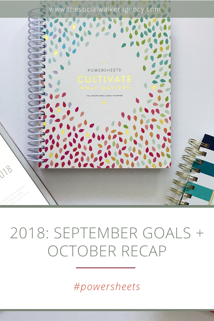 I have absolutely no clue where September went. Like did I sleep through it or something?!? You'll notice I actually didn't accomplish a few goals, and I wrote a post about how to bounce back from unmet goals.     The Social Walker Agency