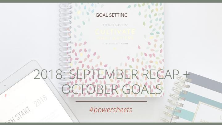2018: September Recap + October Goals | The Social Walker