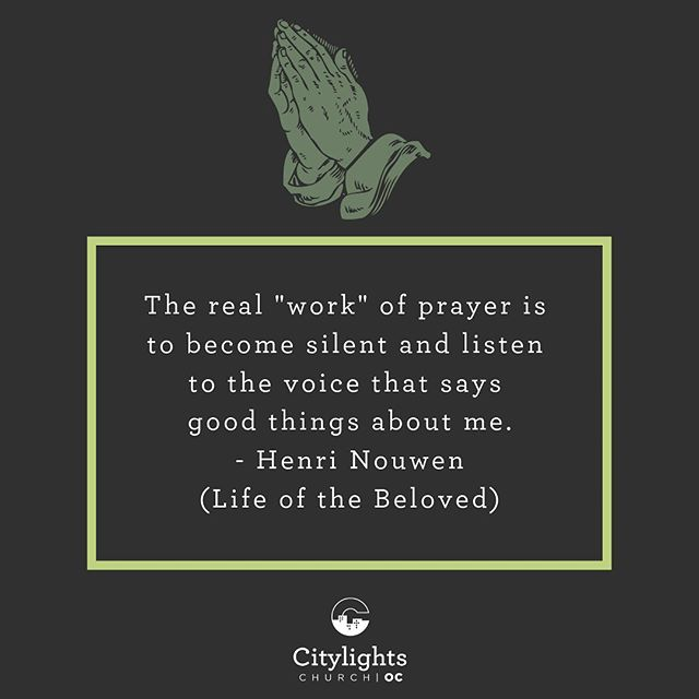 Quote from Henri Nouwen on prayer and be the beloved of God.