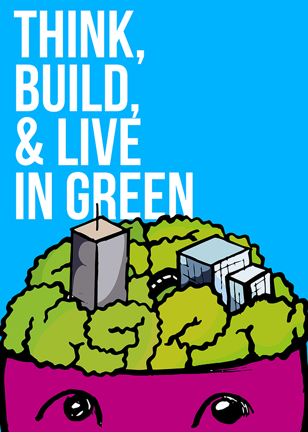 Think, build and live in green
