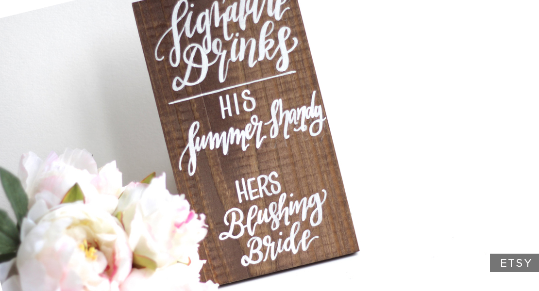 Do you have a signature cocktail? Are there specific bar rules guests must follow? Serving late night snacks? These are all important things you'll want to communicate to guests on signs that can be placed on bar tops and food stations.