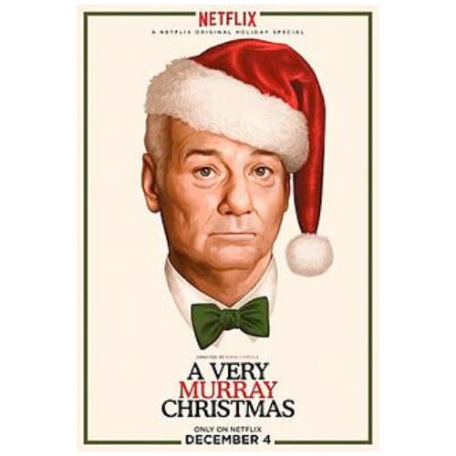 A Very Murray Christmas     (Available on Netflix)  Everyone's fave Bill stars in this joyous, hipster friendly musical.