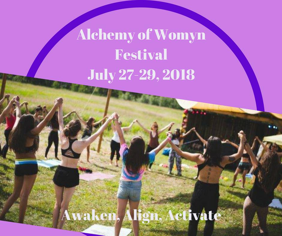 Alchemy of Womyn Festival July 27-29, 2018Awaken, Align, Activate.jpg