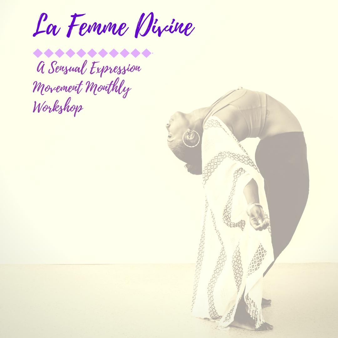La Femme Divine: Sensual Expression Movement Workshops -
