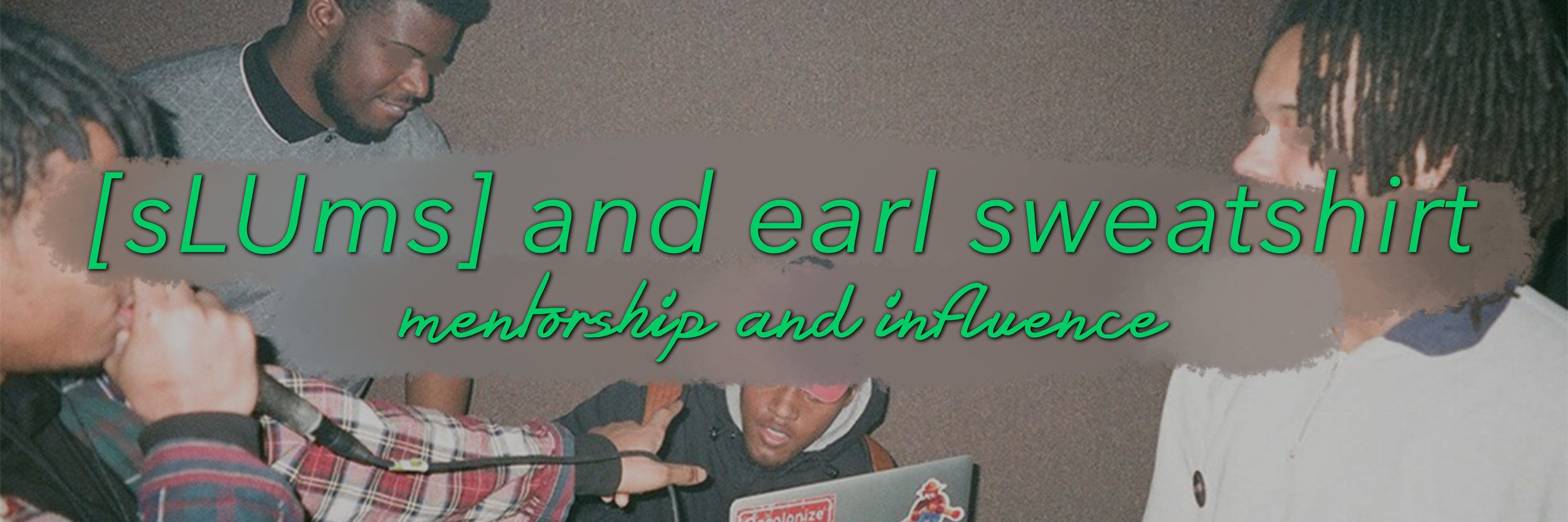 [sLUms] and Earl Sweatshirt.jpg