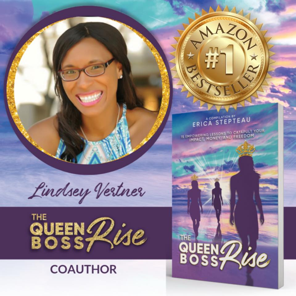 Number 1 best selling author, lindsey vertner. lindsey is a personal development coach, speaker, and co-author of the queen boss rise anthology.