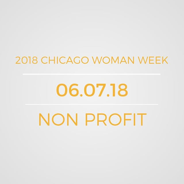 Attend our Non Profit program that features Geriann Wiesbrook, Lynn Fogarty, Mica Zgutowicz, Jazzy Davenport and Kendra Waddington. Clara Carrier, Founder of Breaking Through Consulting, will guide women attendees on how to activate their passion for non profits - whether leading one or supporting one. Buy your tickets by 3 PM, so you can be registered. #gogetnoticed #2018chicagowomanweek