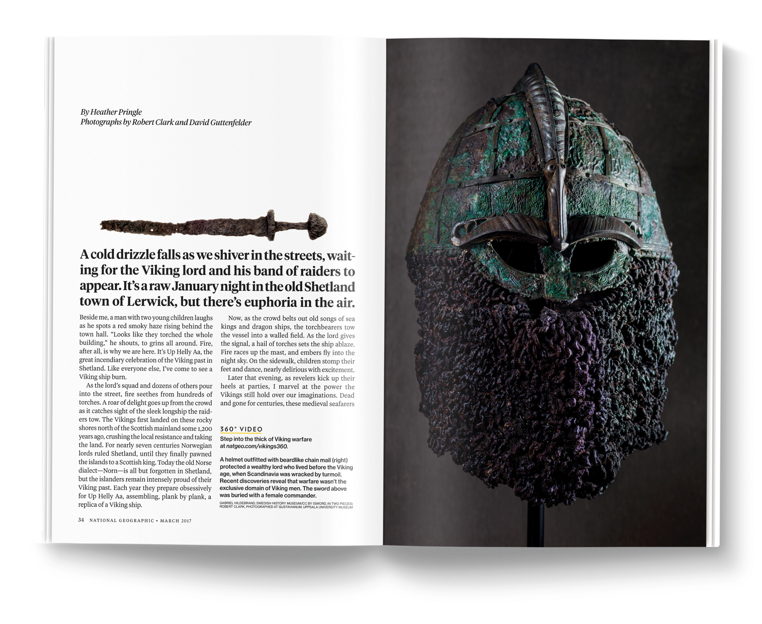 New Visions of the Vikings , photographed by  David Guttenfelder  and  Rob Clark .