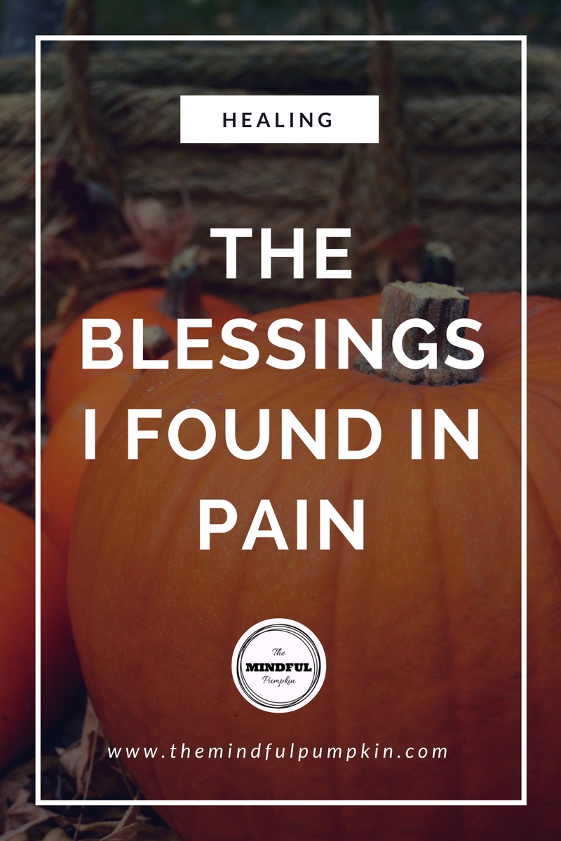 The Blessings I Found in Pain