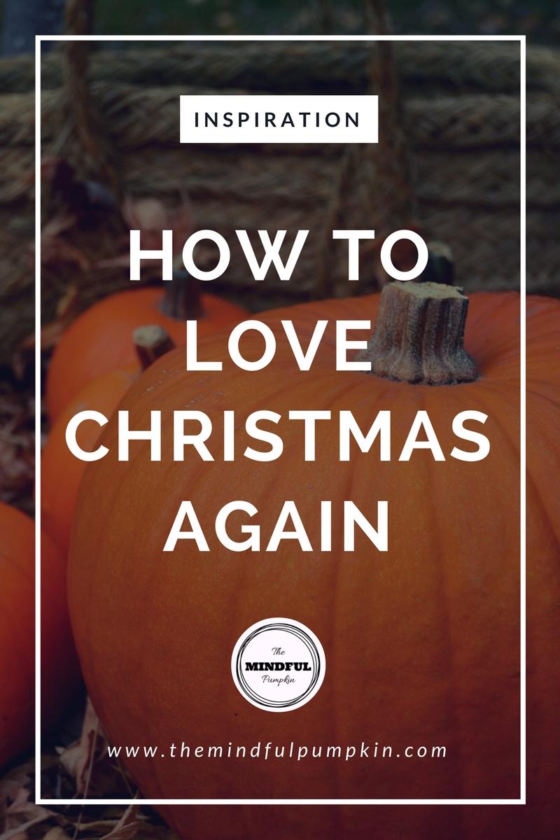 How to Love Christmas Again