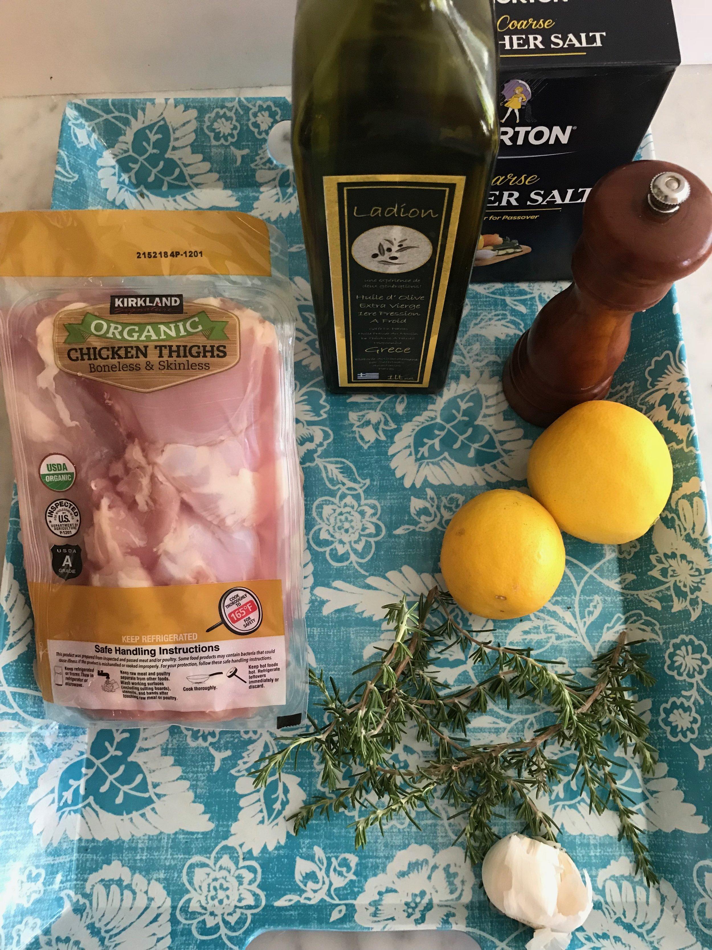Ingredients - 3 lbs. boneless, skinless chicken thighs2 tsp. fresh rosemary, finely chopped2 cloves garlic, crushed1T lemon zest¼ cup lemon juice¼ cup olive oilSalt & pepper