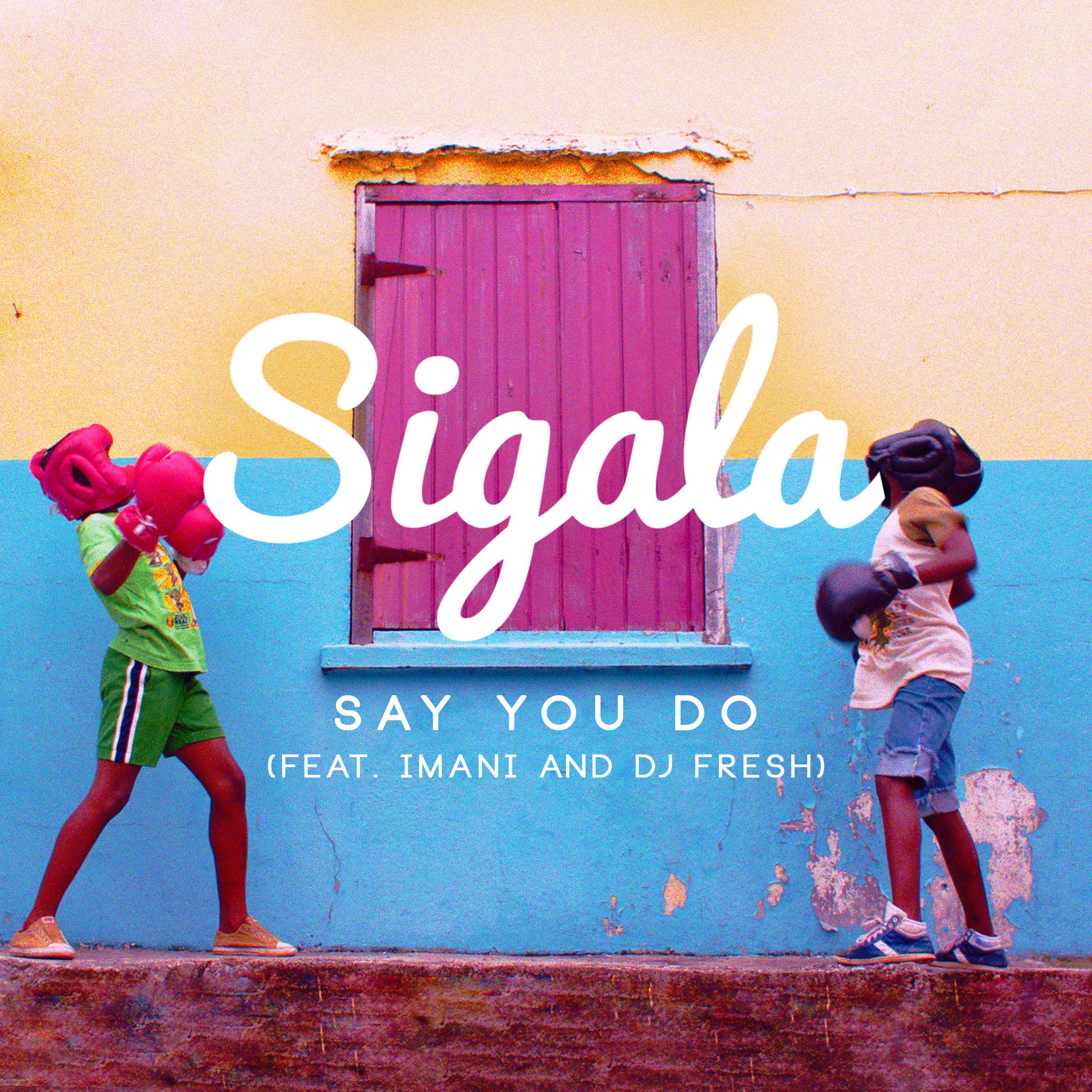 Sigala - Say You Do (E)