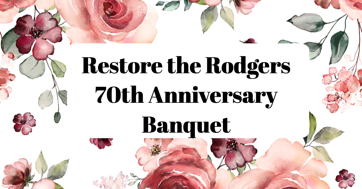 Restore the Rodgers 70th Anniversary Banquet.jpg