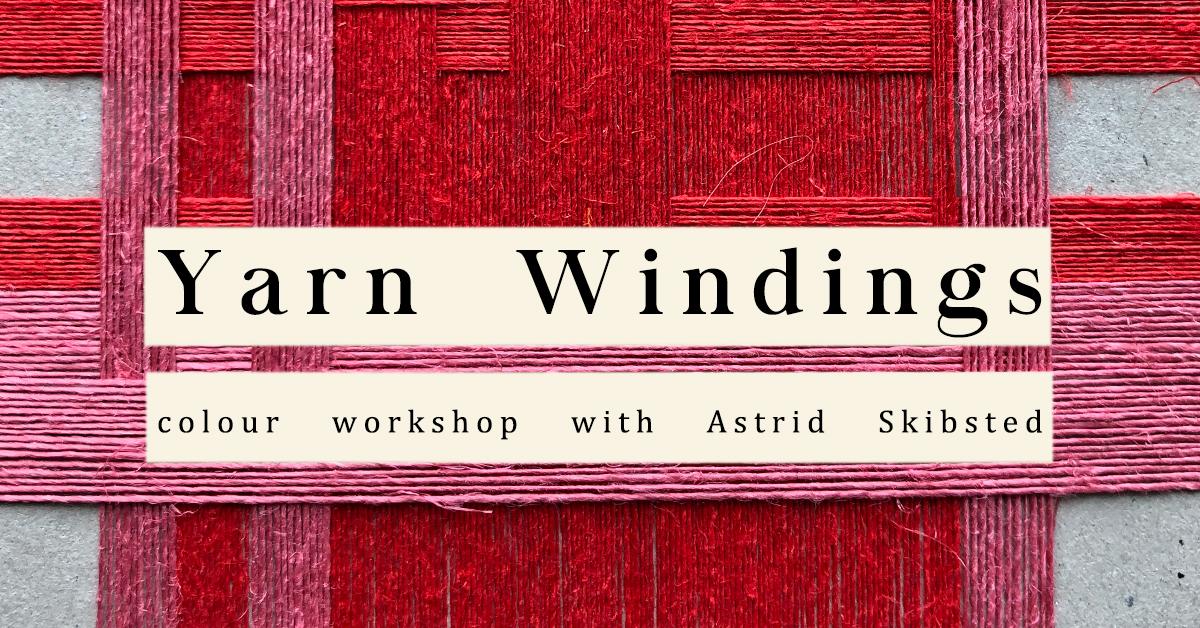 Yarn Windings  with Astrid Skibsted— Open Lines — AARHUSMAKERS