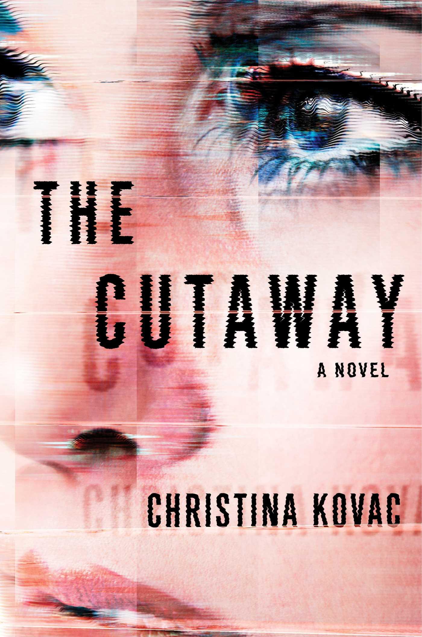 The Cutaway, a political thriller by Christina Kovac