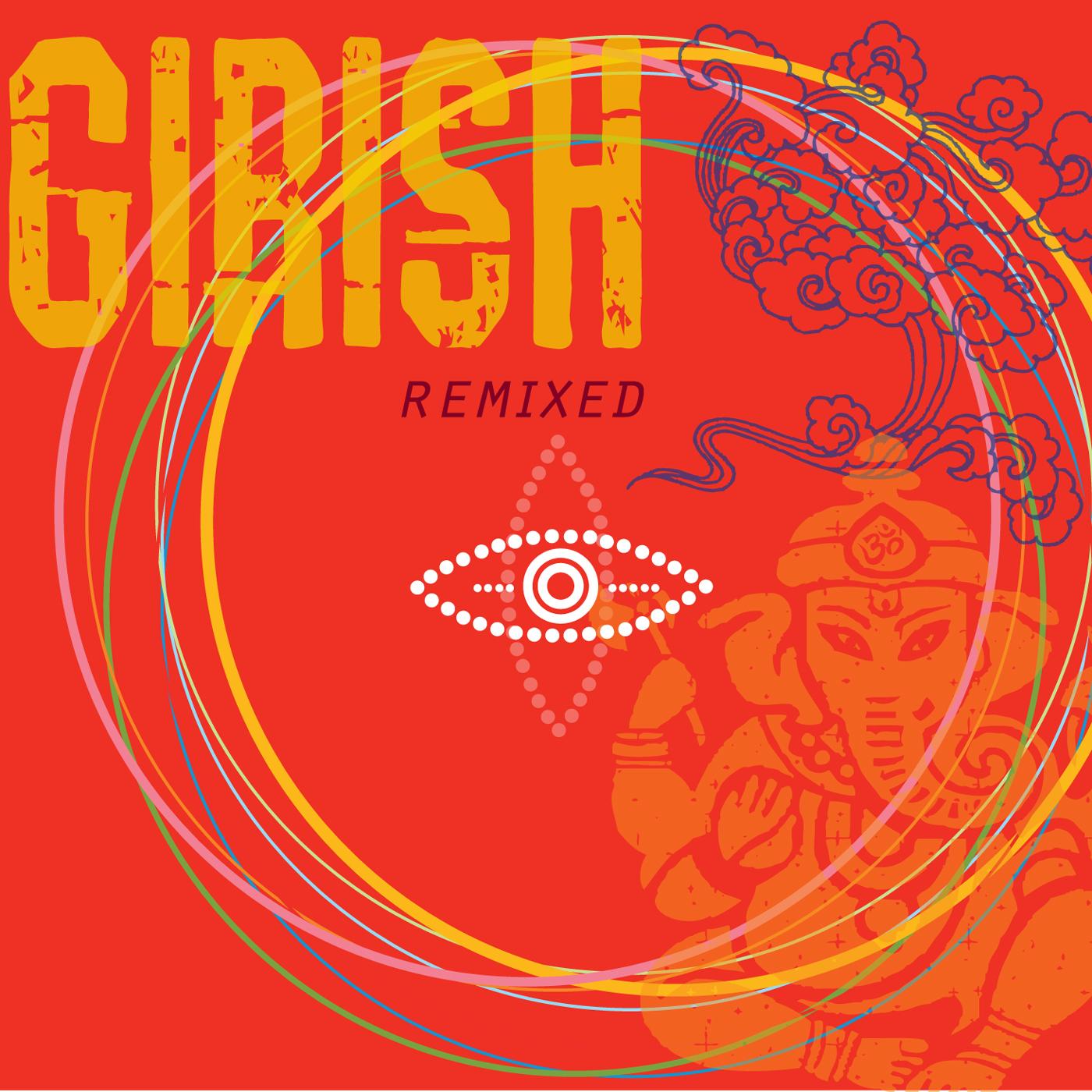 Girish: REMIXED