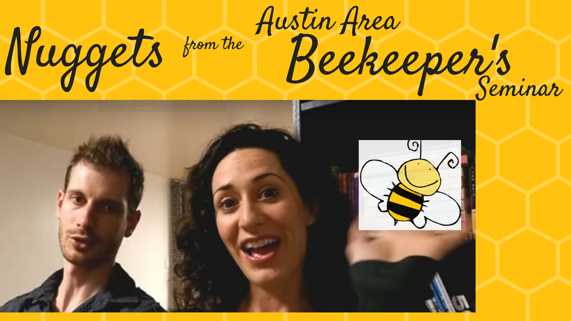 Nuggets from the Austin Area Beekeeper's Seminar