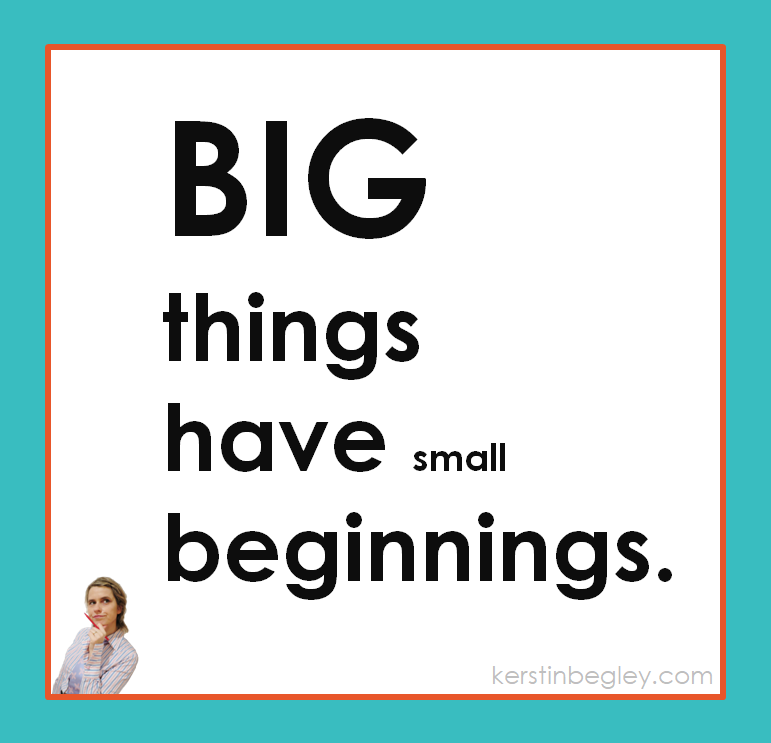 Big things have small beginnings v2.PNG