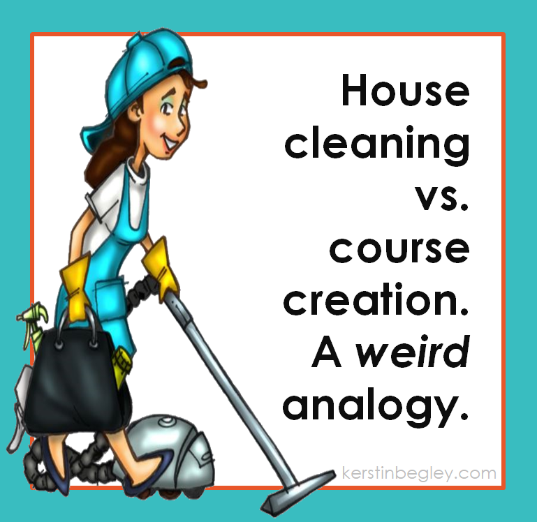 house cleaning vs course creation.PNG