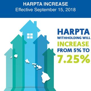 The HARPTA withholding rate increased from 5% to 7.25% in 2018. HARPTA withholding is partially to fully refundable.