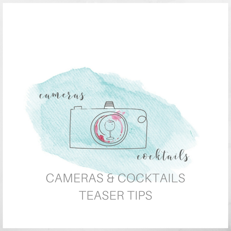 Cameras & Cocktails Teaser Tips