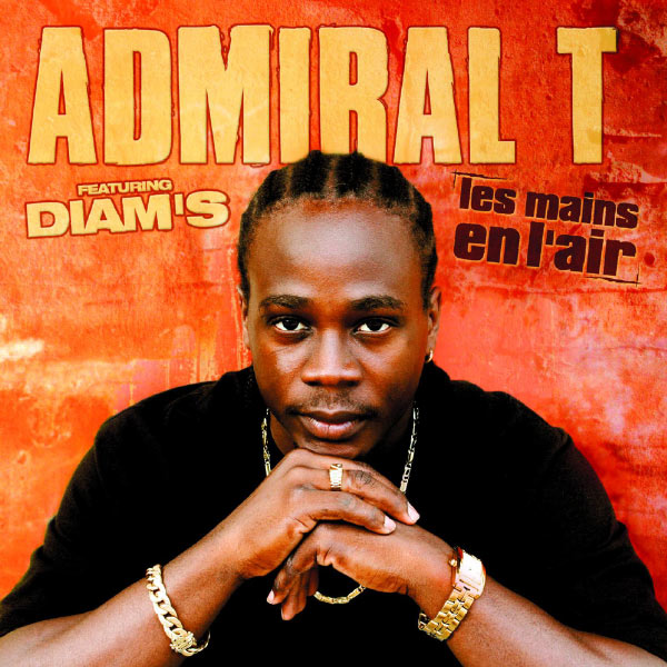 Admiral T - Les Mains En L'air (ft. Diam's)