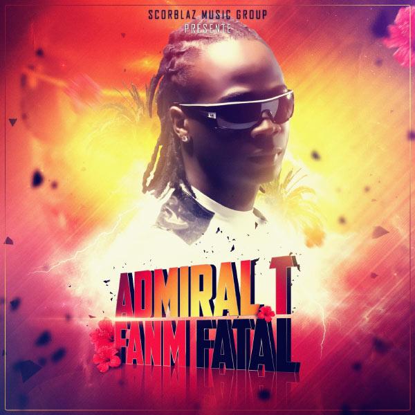Admiral T - Fanm Fatal