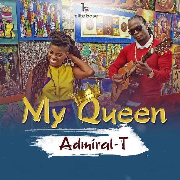 Admiral T - My Queen