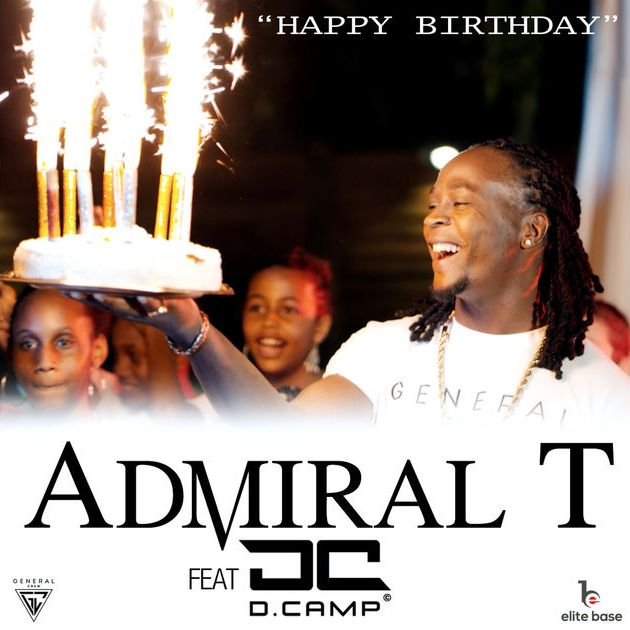 Admiral T - Happy Birthday (ft. D. Camp)
