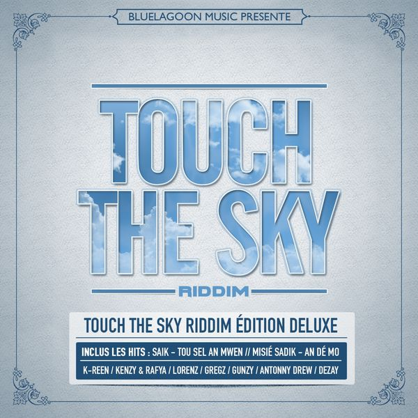 Touch The Sky Riddim (Edition Deluxe)