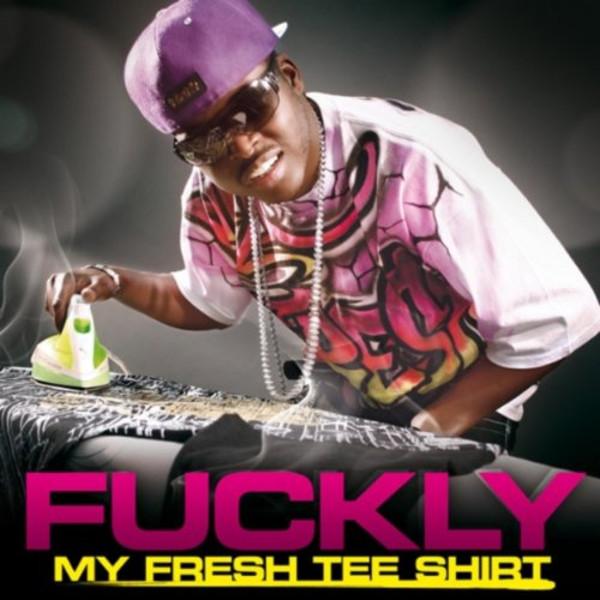 Fuckly - My Fresh Tee Shirt