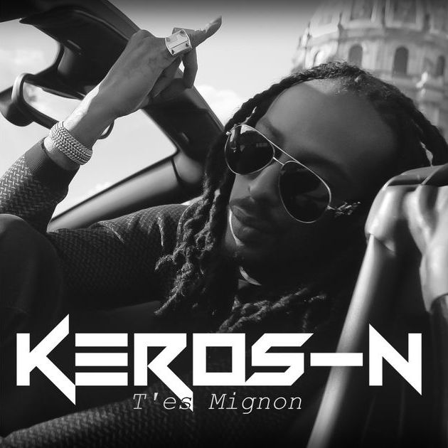 Keros-N - T'es Mignon