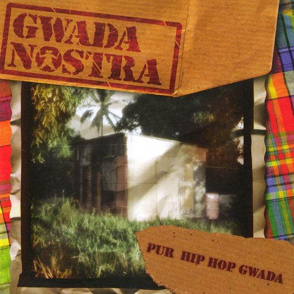 Gwada Nostra - Pur Hip Hop Gwada