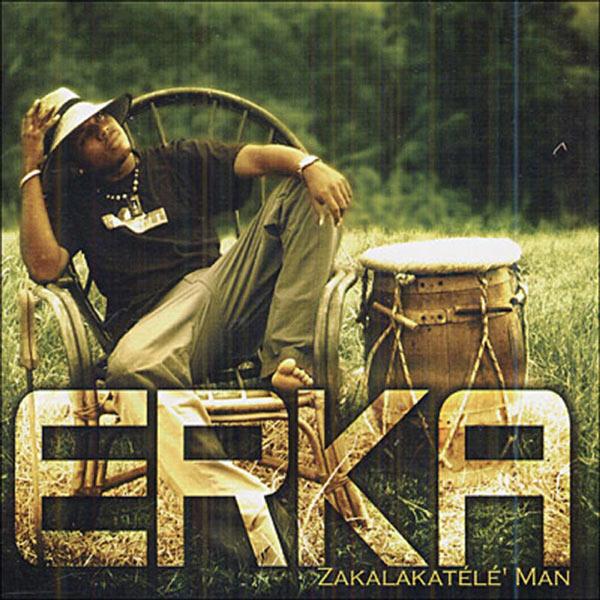 Erka - Zakalakatélé' Man