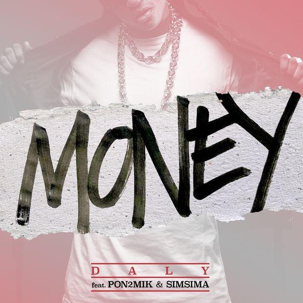 Daly - Money (ft. Pon2mik and Simsima)