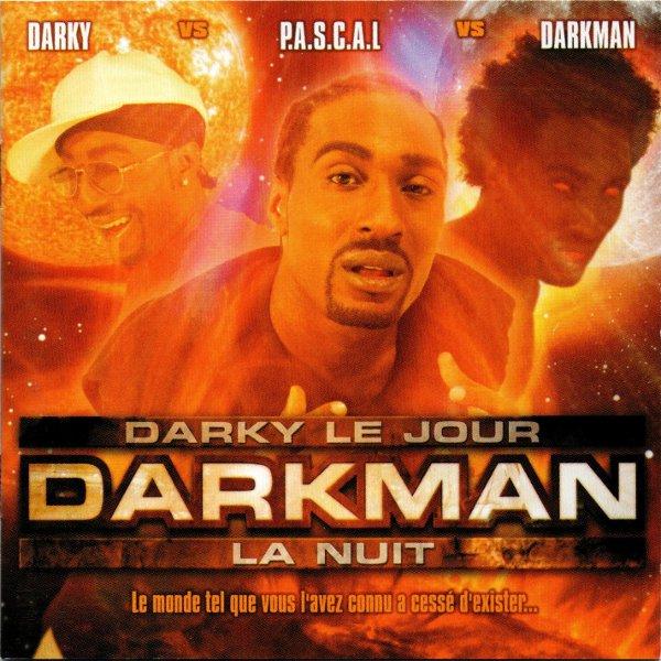 Darkman - Darky Le Jour, Darkman La Nuit