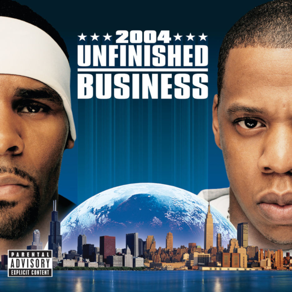 Jay-Z and R. Kelly - Unfinished Business