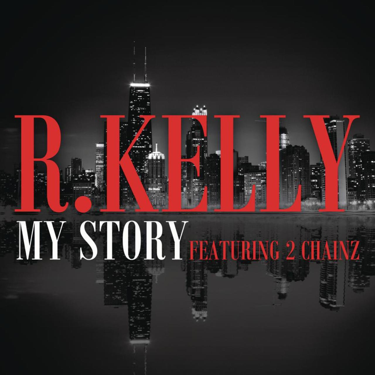 R. Kelly - My Story (ft. 2 Chainz)