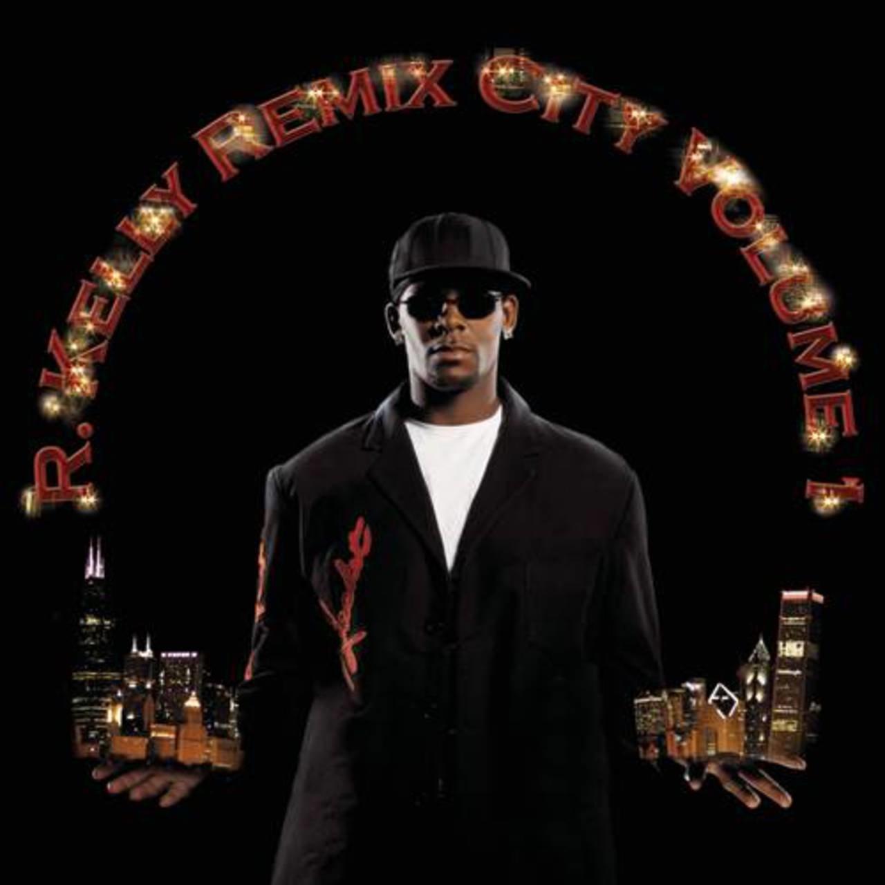 R. Kelly - Remix City Volume 1