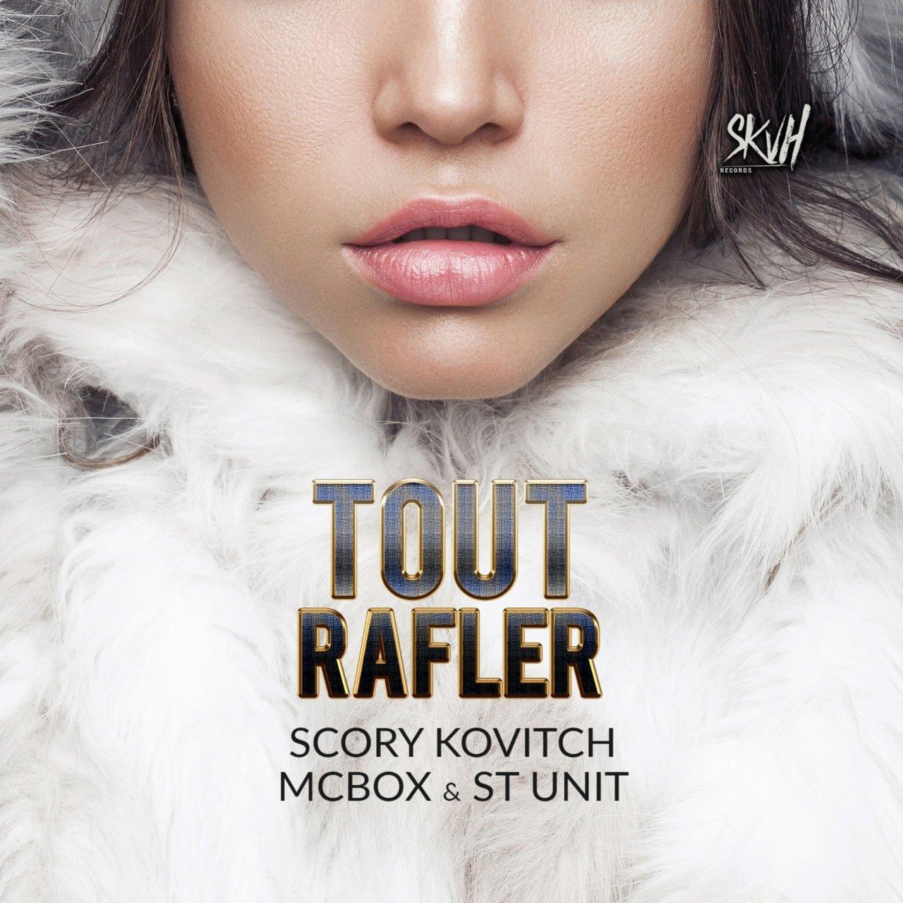 Scory Kovitch - Tout Rafler (ft. MC Box and ST Unit)