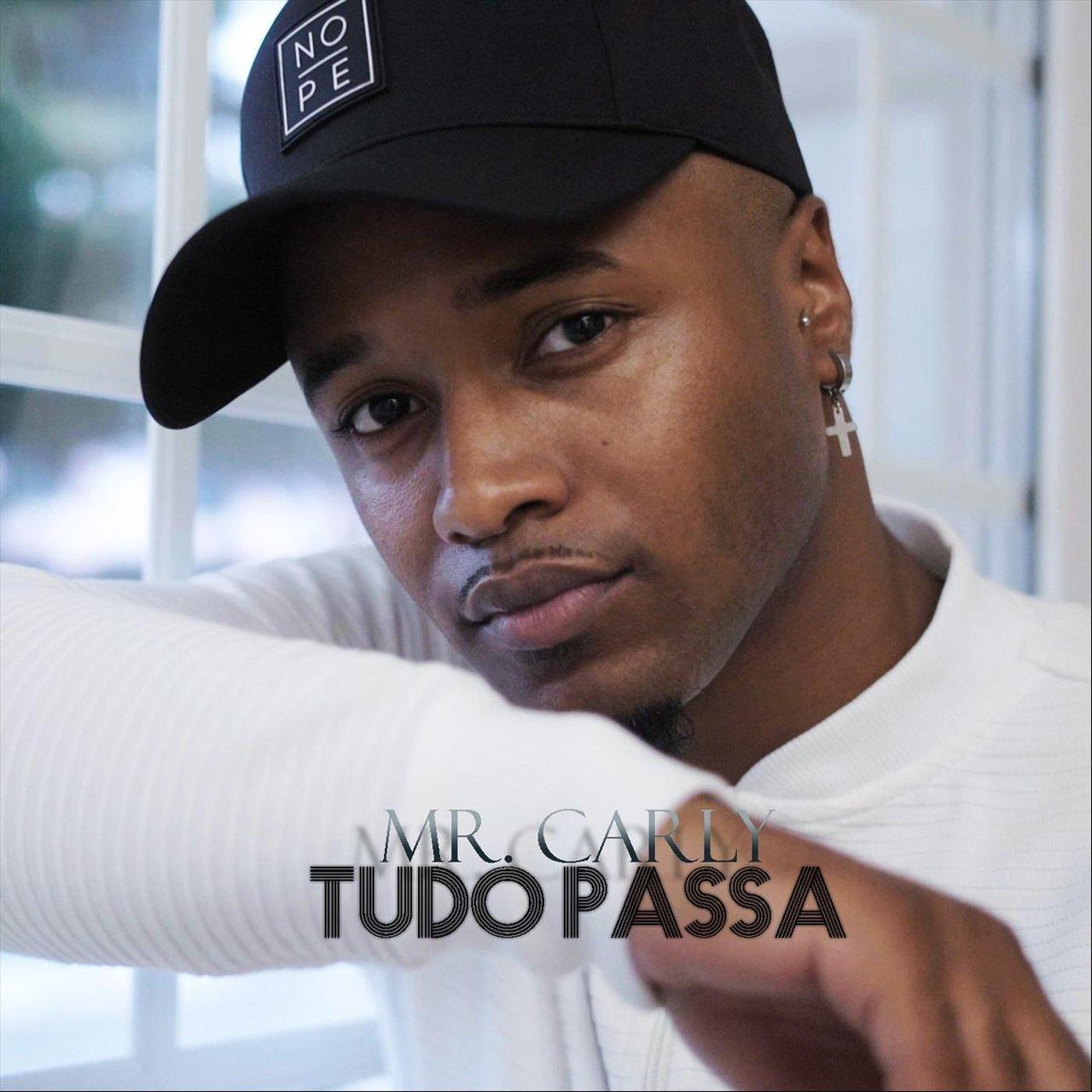 Mr. Carly - Tudo Passa